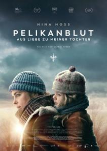 Plakat: Filmkunsttage: PELIKANBLUT - AUS LIEBE ZU MEINER TOCHTER