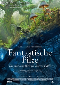 Plakat: Dokumentarfilmtage: FANTASTISCHE PILZE - DIE MAGISCHE WELT ZU UNSEREN FÜßEN